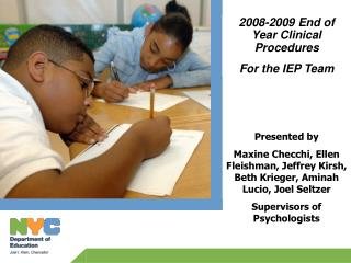 2008-2009 End of Year Clinical Procedures For the IEP Team