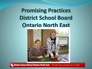Promising Practices District School Board  Ontario North East
