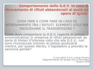 Comportamento della G.E.V  in caso di ritrovamento di rifiuti abbandonati al suolo ad opera di ignoti.
