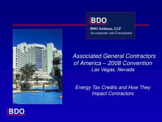 Associated General Contractors of America   2008 Convention Las Vegas, Nevada   Energy Tax Credits and How They  Impact