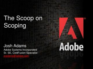 The Scoop on Scoping