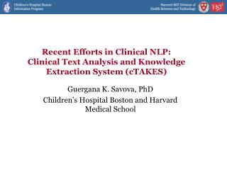 Recent Efforts in Clinical NLP: Clinical Text Analysis and Knowledge Extraction System cTAKES