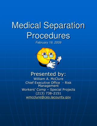 Medical Separation Procedures February 19, 2009