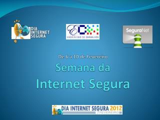 De 6 a 10 de Fevereiro Semana da  Internet Segura