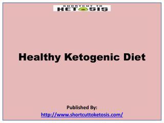Healthy Ketogenic Diet