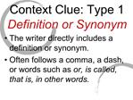 Context Clue: Type 1 Definition or Synonym