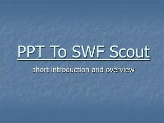 PPT To SWF Scout