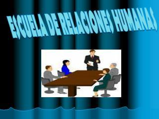 ESCUELA DE RELACIONES HUMANAS