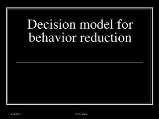 Decision model for behavior reduction