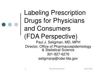 Labeling Prescription Drugs for Physicians and Consumers FDA Perspective