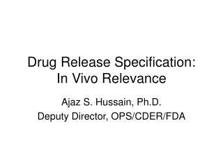 Drug Release Specification:  In Vivo Relevance