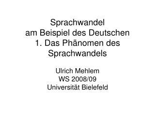 Sprachwandel  am Beispiel des Deutschen 1. Das Ph nomen des Sprachwandels