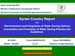 Syrian Arab Republic Ministry of Agriculture and Agrarian Reform General Commission for Scientific Agricultural Research