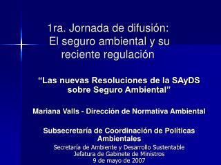 1ra. Jornada de difusi n:  El seguro ambiental y su reciente regulaci n