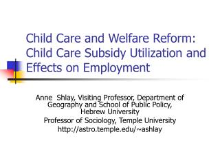 Child Care and Welfare Reform: Child Care Subsidy Utilization and Effects on Employment