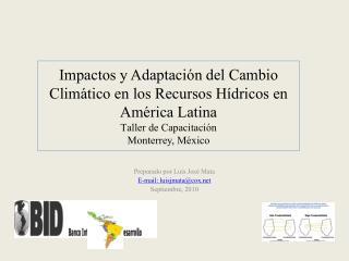 Impactos y Adaptaci n del Cambio Clim tico en los Recursos H dricos en Am rica Latina Taller de Capacitaci n  Monterrey,