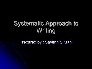 Systematic Approach to Writing