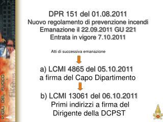 A LCMI 4865 del 05.10.2011  a firma del Capo Dipartimento