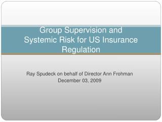 Group Supervision and  Systemic Risk for US Insurance Regulation