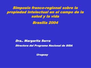Simposio franco-regional sobre la propiedad intelectual en el campo de la salud y la vida  Brasilia 2004