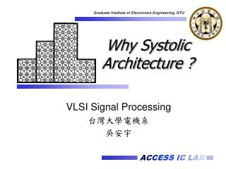Why Systolic  Architecture