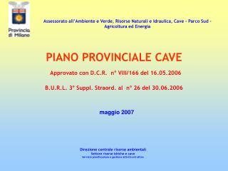 PIANO PROVINCIALE CAVE  Approvato con D.C.R.  n  VIII
