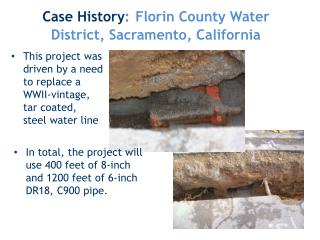 This project was driven by a need to replace a WWII-vintage, tar coated, steel water line