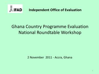 Ghana Country Programme Evaluation National Roundtable Workshop