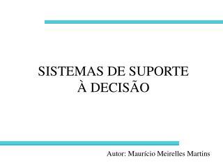 SISTEMAS DE SUPORTE    DECIS O
