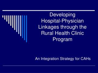 Developing Hospital-Physician Linkages through the Rural Health Clinic ...