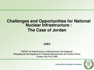 Challenges and Opportunities for National Nuclear Infrastructure :  The Case of Jordan   JAEC    TM