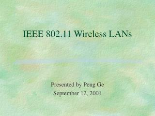 IEEE 802.11 Wireless LANs