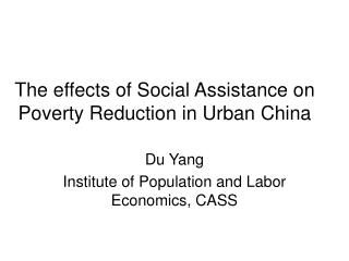 The effects of Social Assistance on Poverty Reduction in Urban China