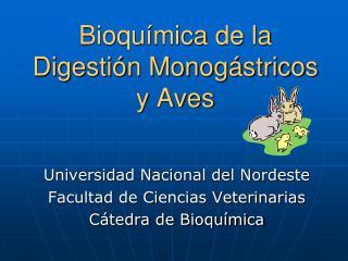 Bioqu mica de la Digesti n Monog stricos y Aves