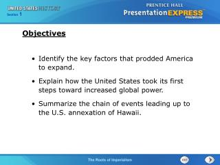 Identify the key factors that prodded America to expand.  Explain how the United States took its first steps toward incr