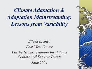 Climate Adaptation  Adaptation Mainstreaming:  Lessons from Variability