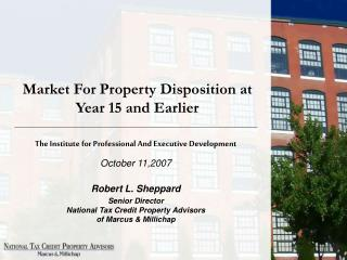 Market For Property Disposition at  Year 15 and Earlier