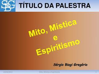 Mito, M stica e Espiritismo