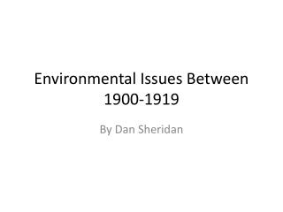 Environmental Issues Between 1900-1919