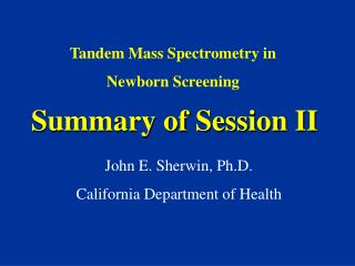 Summary of Session II