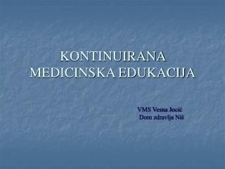 KONTINUIRANA MEDICINSKA EDUKACIJA