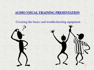 AUDIO VISUAL TRAINING PRESENTATION
