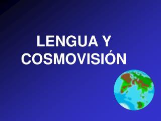 LENGUA Y COSMOVISI N