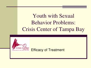 Youth with Sexual  Behavior Problems: Crisis Center of Tampa Bay