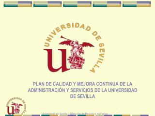 PLAN DE CALIDAD Y MEJORA CONTINUA DE LA ADMINISTRACI N Y SERVICIOS DE LA UNIVERSIDAD DE SEVILLA