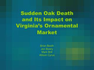 Sudden Oak Death and Its Impact on Virginia