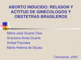 ABORTO INDUCIDO: RELIGION Y ACTITUD DE GINECOLOGOS Y OBSTETRAS BRASILEROS