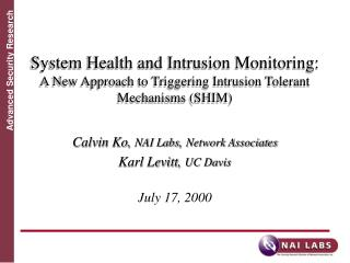 System Health and Intrusion Monitoring: A New Approach to Triggering Intrusion Tolerant Mechanisms SHIM
