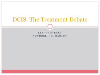 DCIS: The Treatment Debate