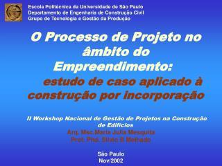 O Processo de Projeto no  mbito do Empreendimento:   estudo de caso aplicado   constru  o por incorpora  o          II W